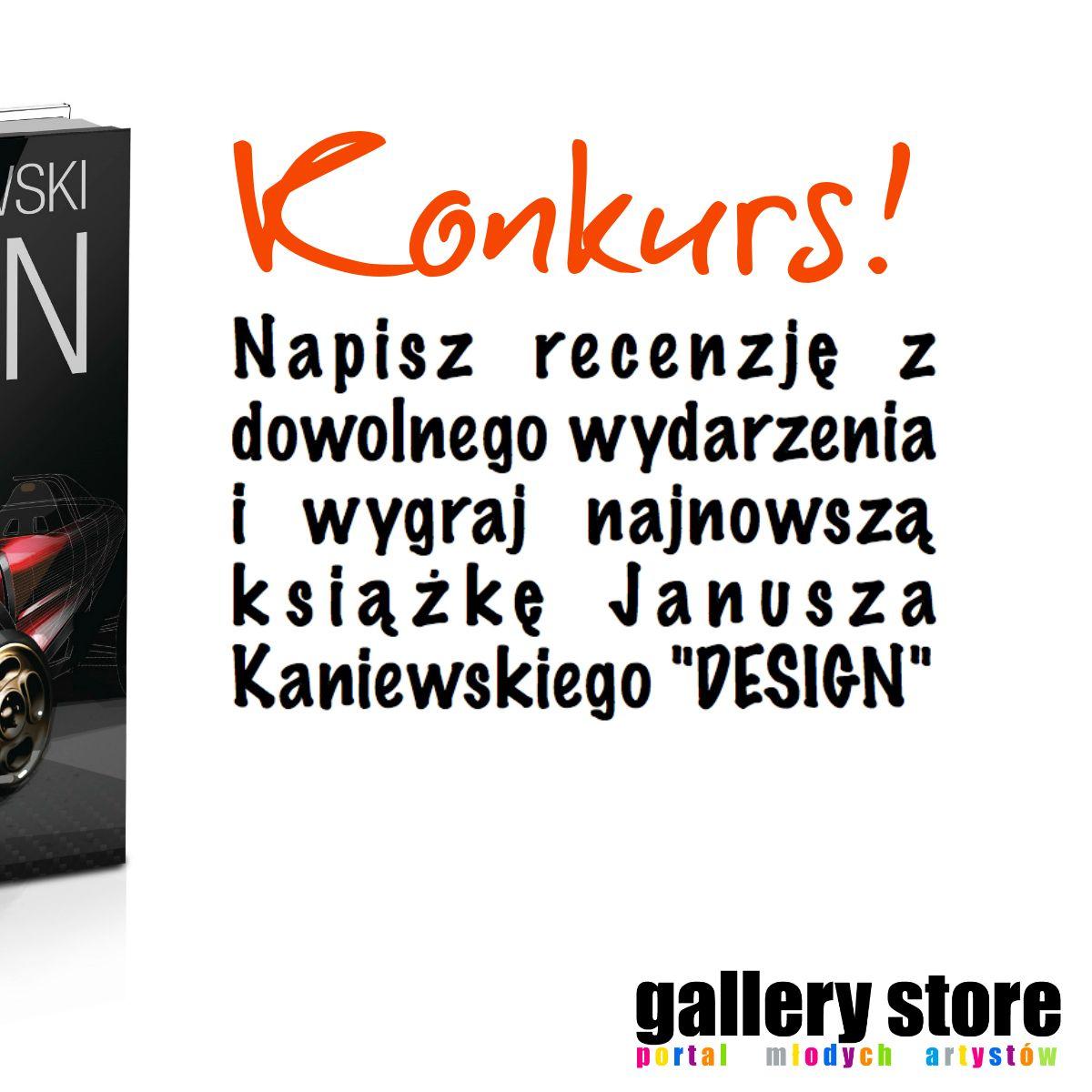 Konkurs Gallerystore: Napisz recenzję i wygraj najnowszy album Janusza Kaniewskiego ''DESIGN''