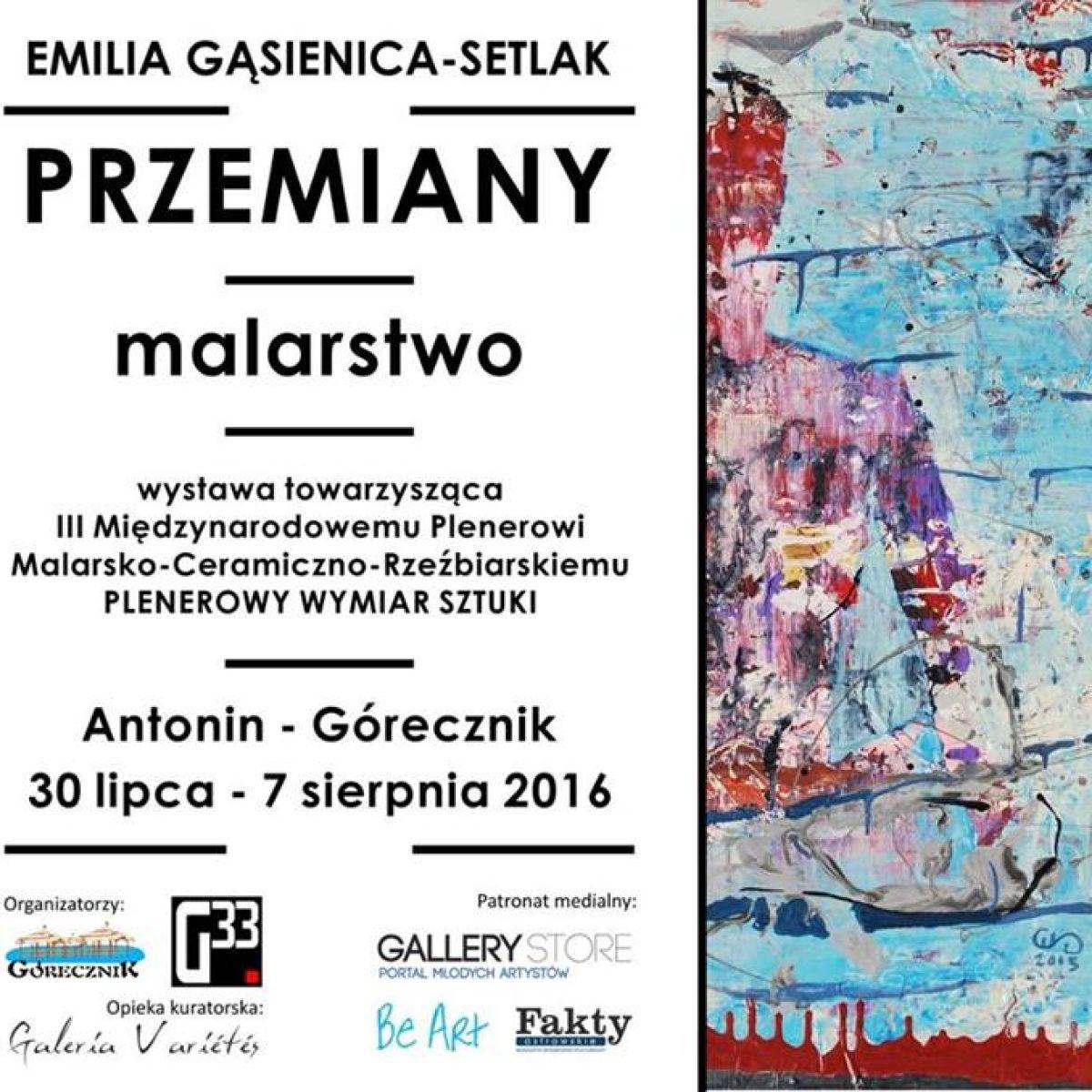 Pod Patronatem Gallerystore: Przemiany - wystawa malarstwa Emilii Gąsienicy-Setlak