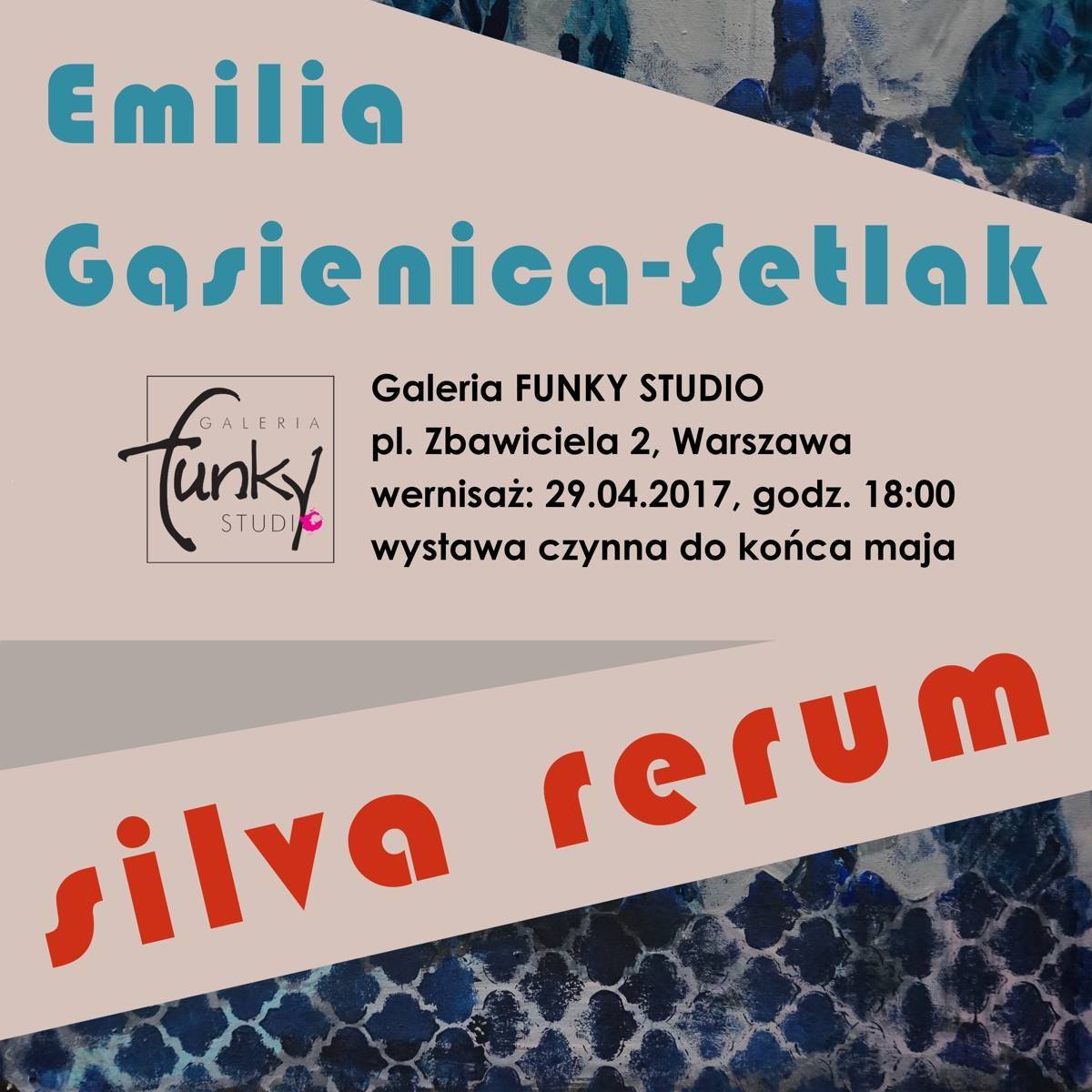 Silva rerum - wystawa prac autorstwa Emilii Gąsienicy-Setlak