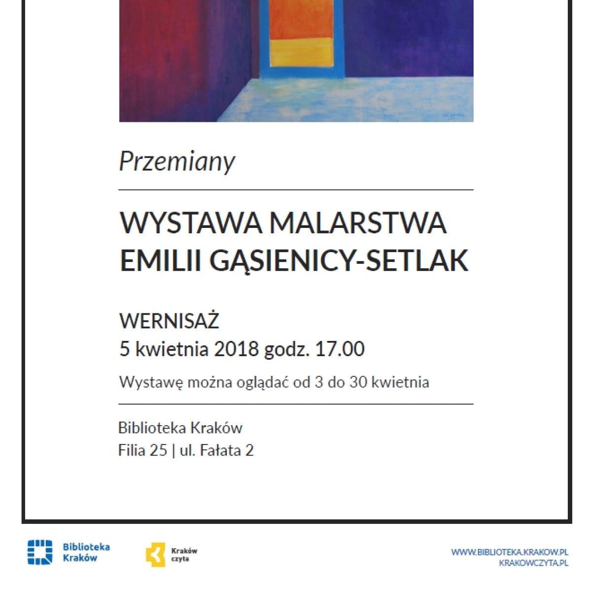 """Wystawa malarstwa Emilii Gąsienicy-Setlak """"Przemiany"""""""