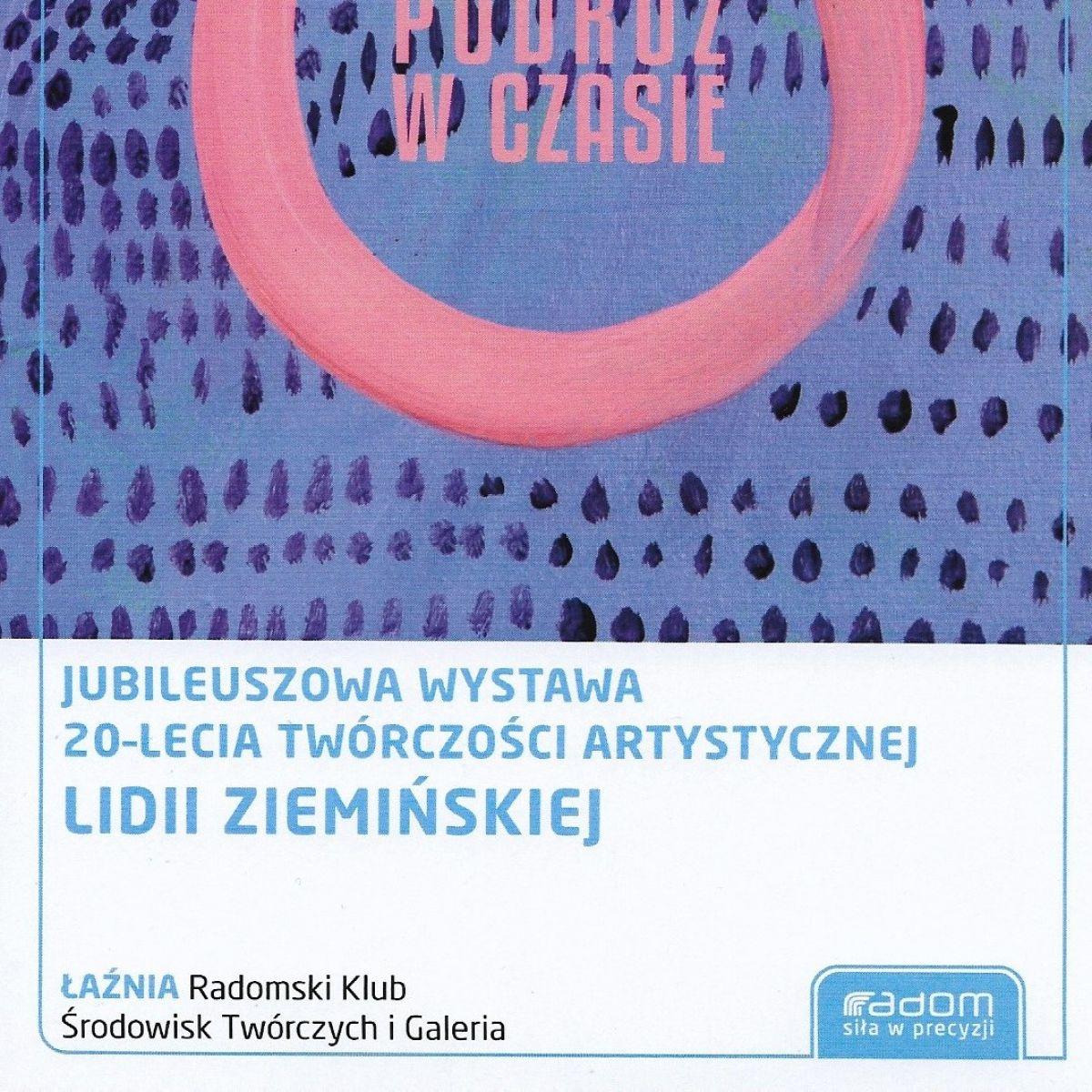 Podróż w czasie - Jubileuszowa wystawa 20-lecia twórczości artystycznej Lidii Ziemińskiej