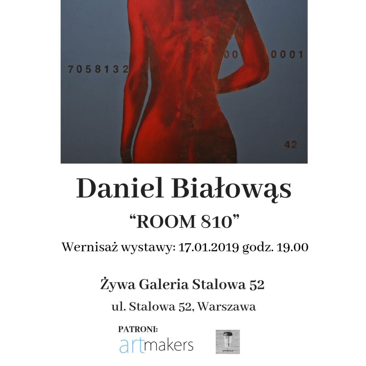 """Wernisaż wystawy Daniela Białowąsa """"ROOM 810"""""""